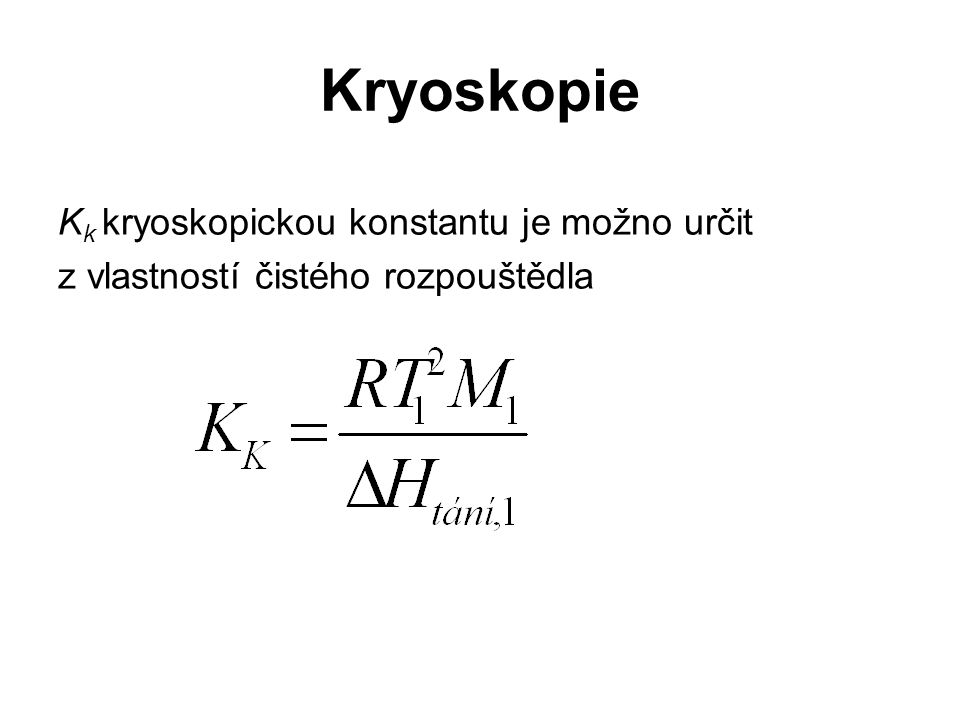 Kryoskopie Kk kryoskopickou konstantu je možno určit