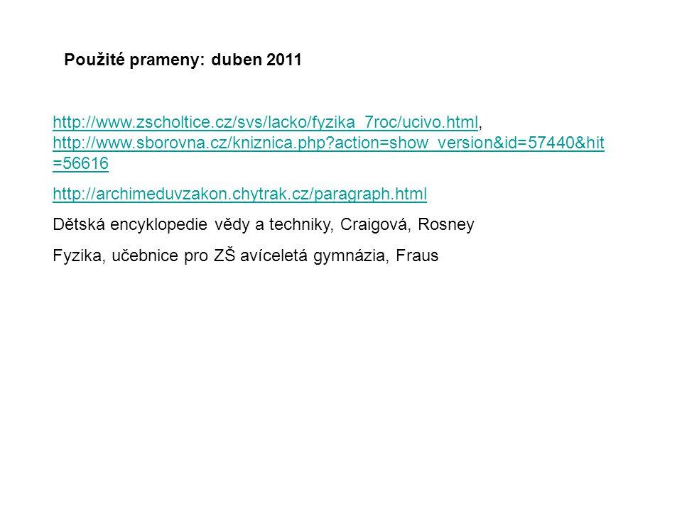 Použité prameny: duben 2011