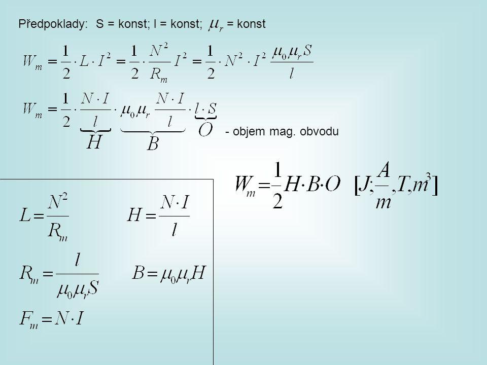 Předpoklady: S = konst; l = konst; = konst