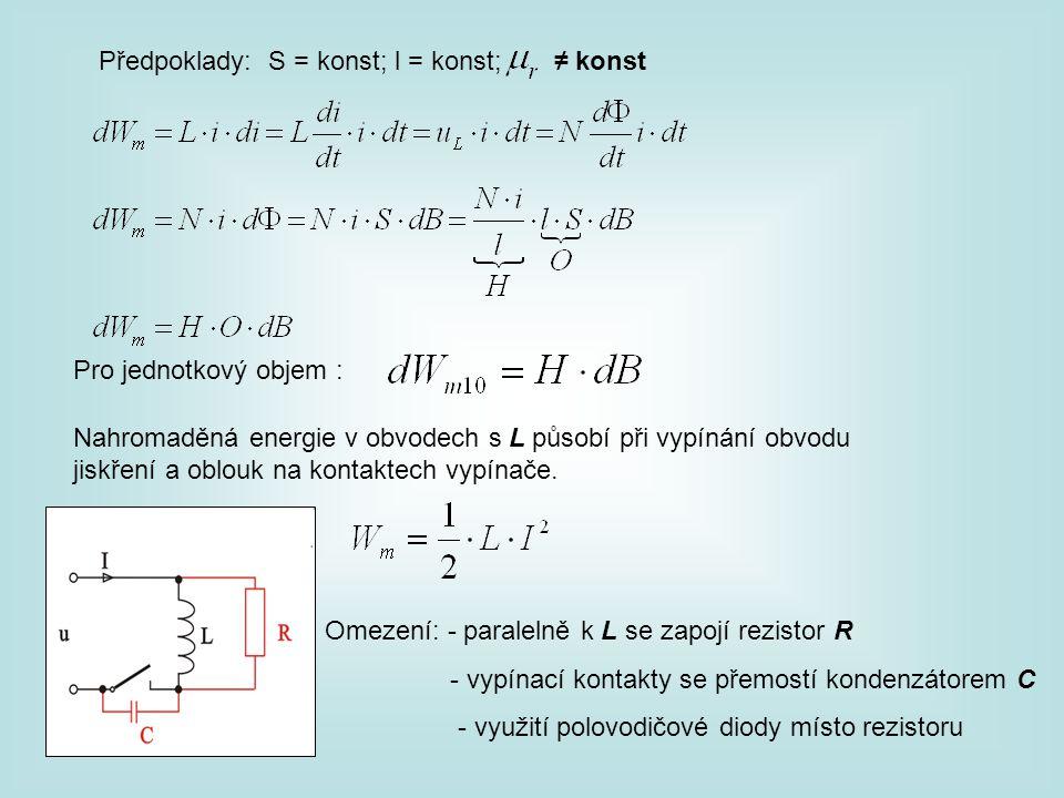 Předpoklady: S = konst; l = konst; ≠ konst