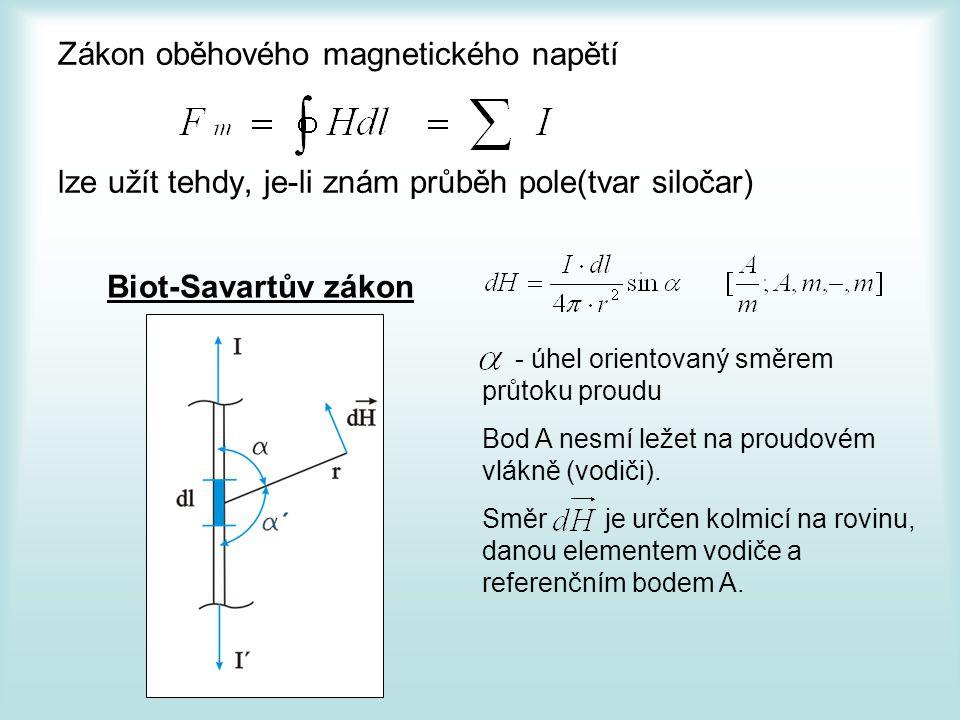 Zákon oběhového magnetického napětí lze užít tehdy, je-li znám průběh pole(tvar siločar)