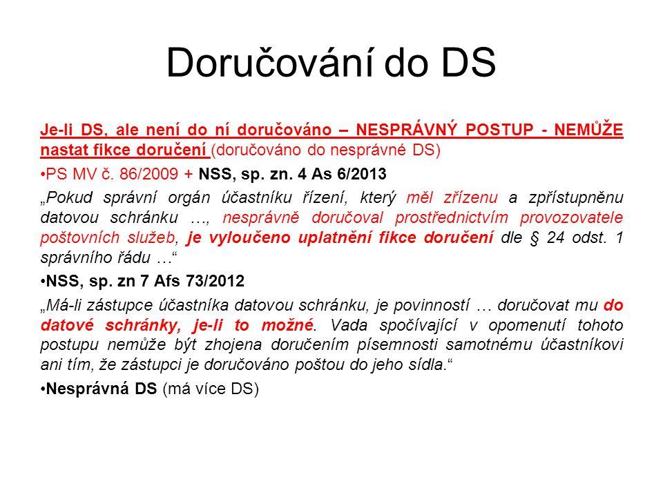 Doručování do DS Je-li DS, ale není do ní doručováno – NESPRÁVNÝ POSTUP - NEMŮŽE nastat fikce doručení (doručováno do nesprávné DS)