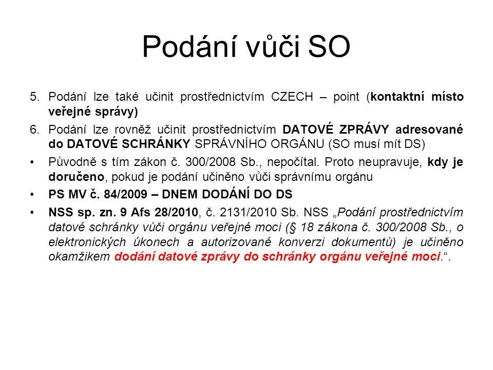 Podání vůči SO Podání lze také učinit prostřednictvím CZECH – point (kontaktní místo veřejné správy)