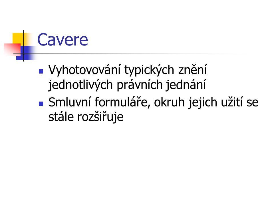 Cavere Vyhotovování typických znění jednotlivých právních jednání