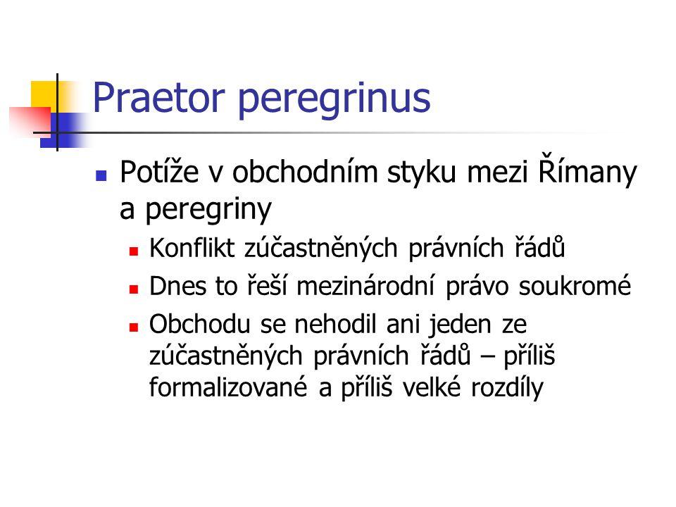 Praetor peregrinus Potíže v obchodním styku mezi Římany a peregriny