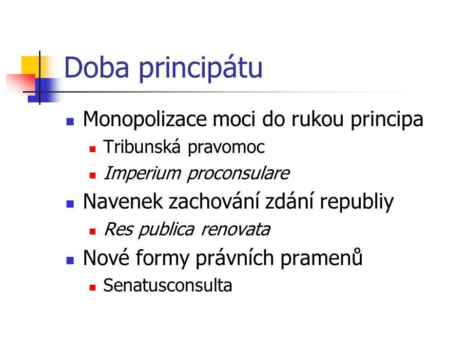 Doba principátu Monopolizace moci do rukou principa