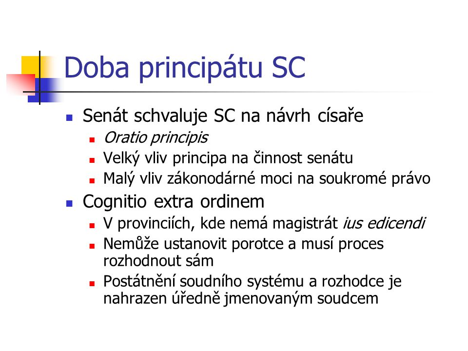 Doba principátu SC Senát schvaluje SC na návrh císaře