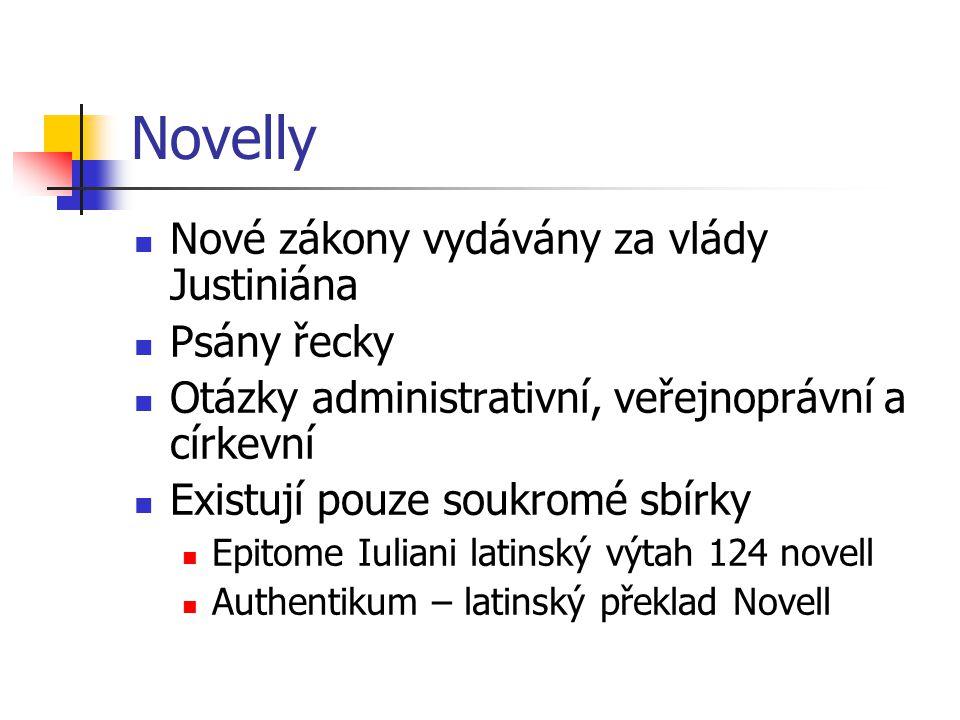 Novelly Nové zákony vydávány za vlády Justiniána Psány řecky