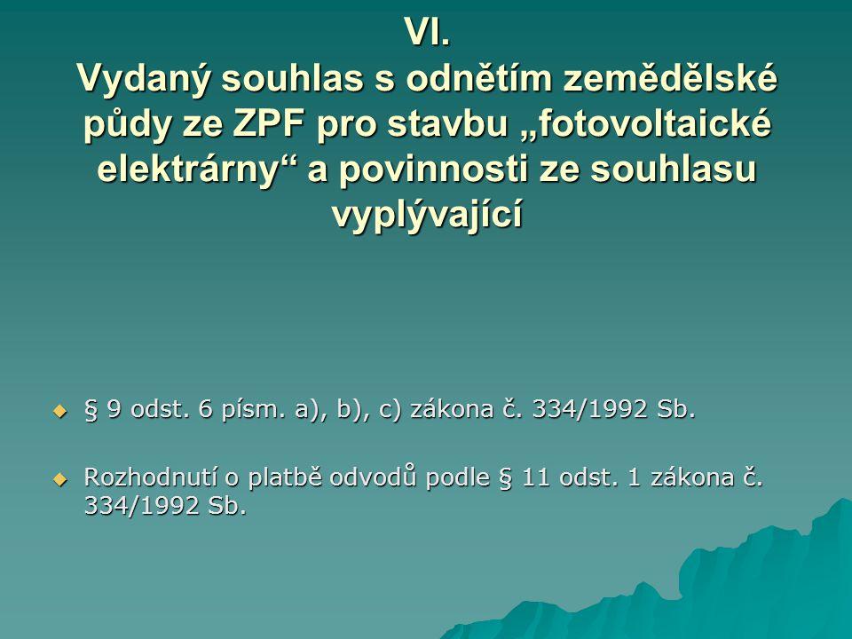"""VI. Vydaný souhlas s odnětím zemědělské půdy ze ZPF pro stavbu """"fotovoltaické elektrárny a povinnosti ze souhlasu vyplývající"""