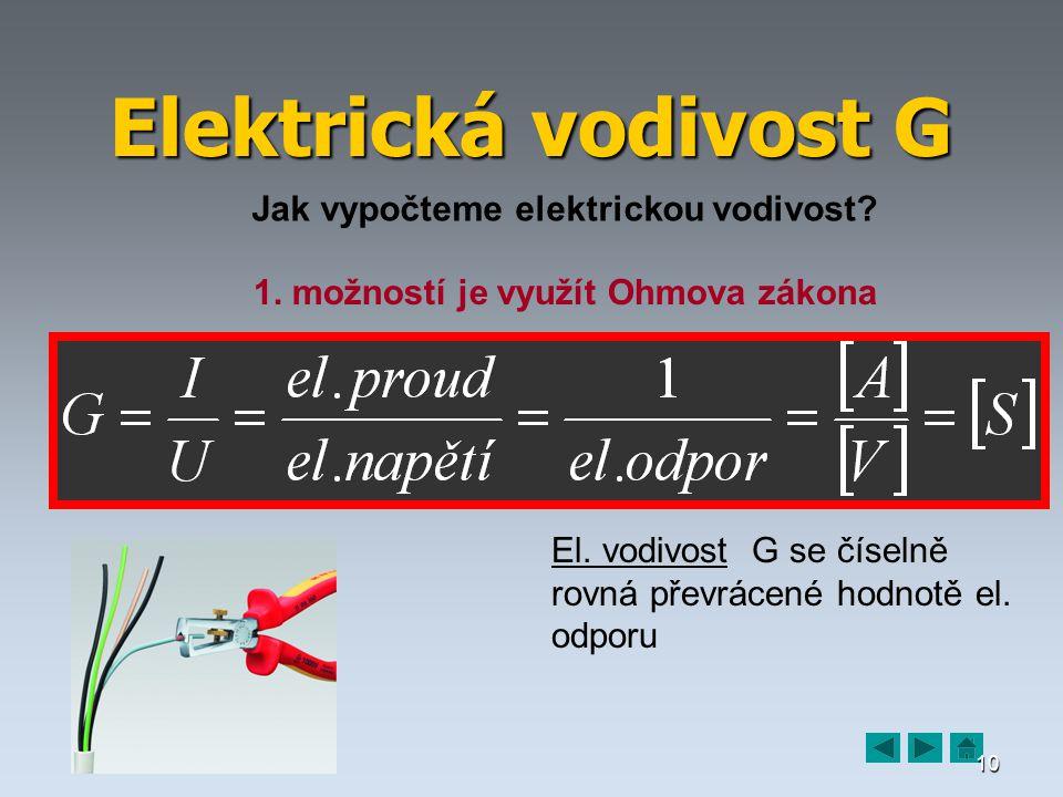 Elektrická vodivost G Jak vypočteme elektrickou vodivost