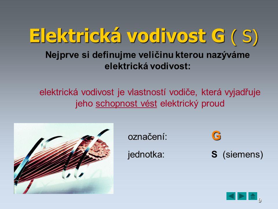 Elektrická vodivost G ( S)