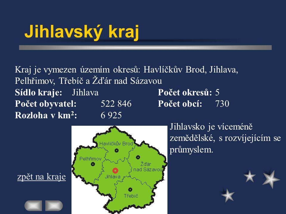 Jihlavský kraj Kraj je vymezen územím okresů: Havlíčkův Brod, Jihlava, Pelhřimov, Třebíč a Žďár nad Sázavou.