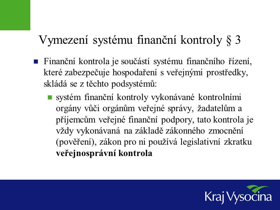 Vymezení systému finanční kontroly § 3