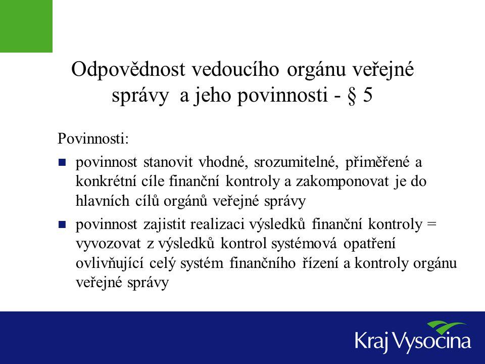 Odpovědnost vedoucího orgánu veřejné správy a jeho povinnosti - § 5