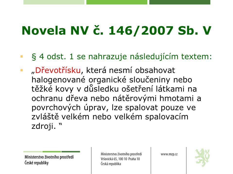 Novela NV č. 146/2007 Sb. V § 4 odst. 1 se nahrazuje následujícím textem: