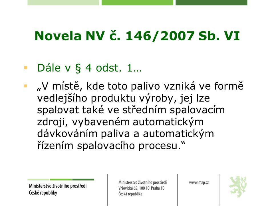 Novela NV č. 146/2007 Sb. VI Dále v § 4 odst. 1…