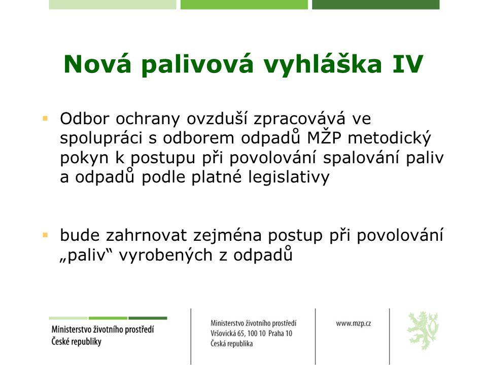 Nová palivová vyhláška IV