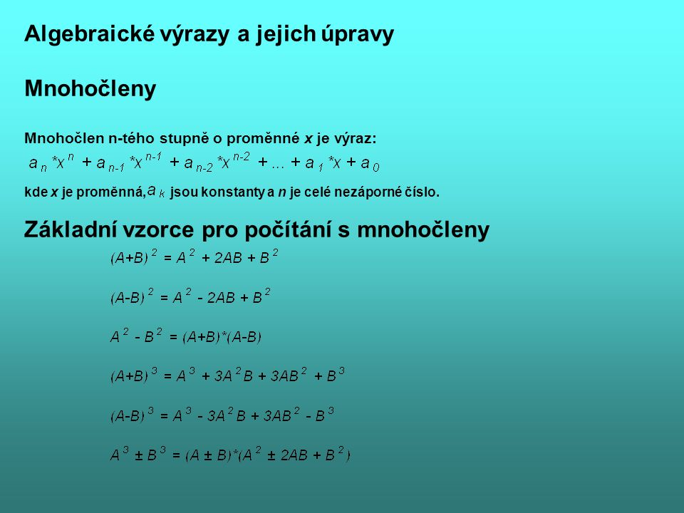 Algebraické výrazy a jejich úpravy Mnohočleny