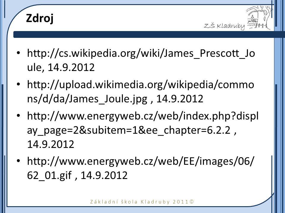 Zdroj http://cs.wikipedia.org/wiki/James_Prescott_Joule, 14.9.2012
