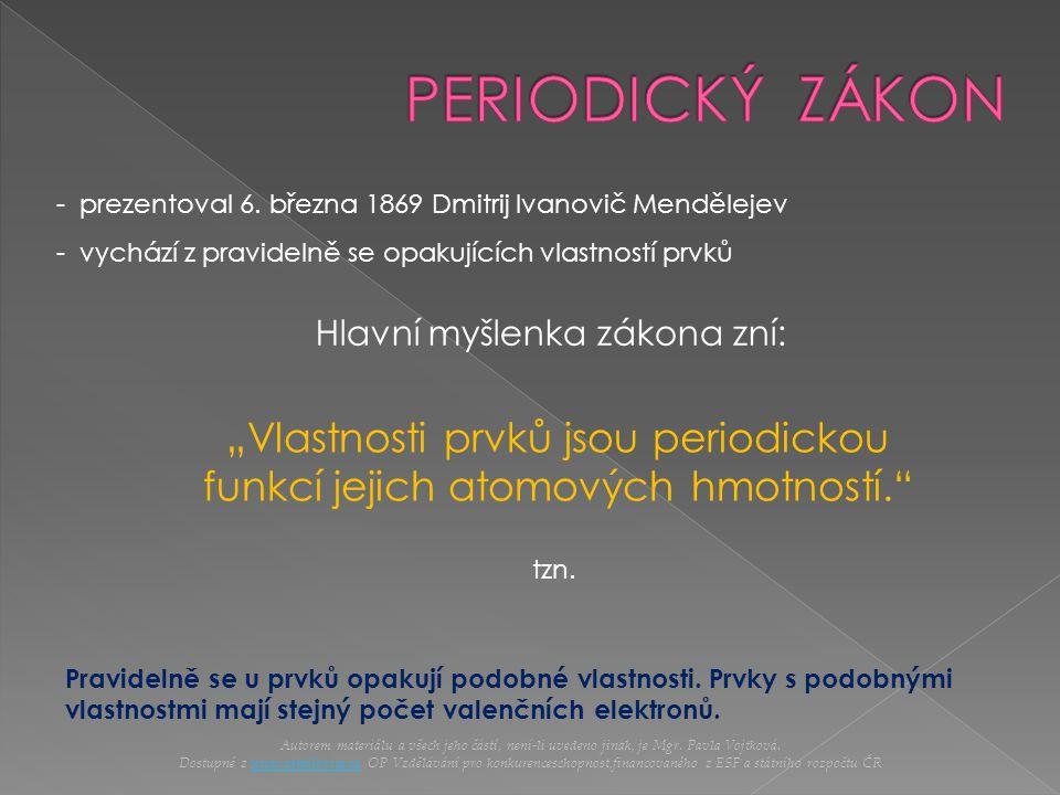 """""""Vlastnosti prvků jsou periodickou funkcí jejich atomových hmotností."""