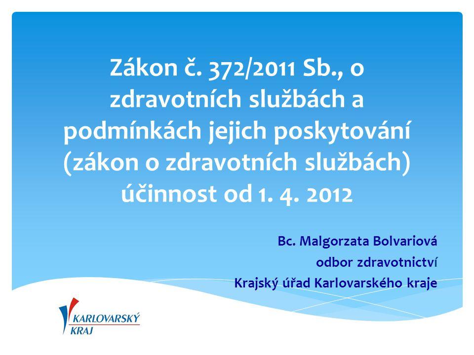 Zákon č. 372/2011 Sb., o zdravotních službách a podmínkách jejich poskytování (zákon o zdravotních službách) účinnost od 1. 4. 2012