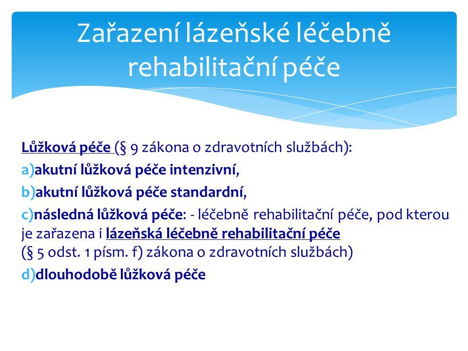 Zařazení lázeňské léčebně rehabilitační péče