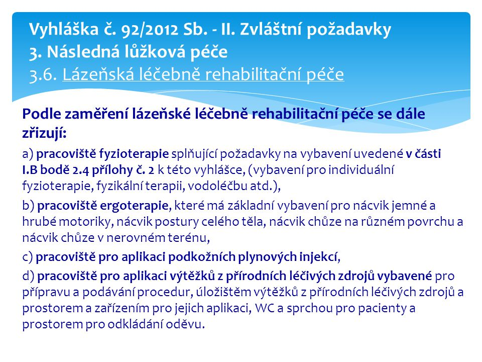 Vyhláška č. 92/2012 Sb. - II. Zvláštní požadavky 3