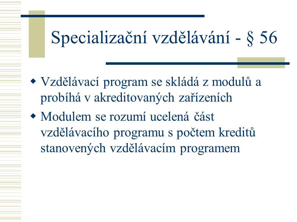 Specializační vzdělávání - § 56
