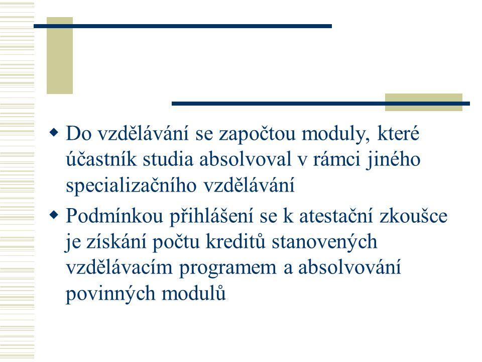 Do vzdělávání se započtou moduly, které účastník studia absolvoval v rámci jiného specializačního vzdělávání
