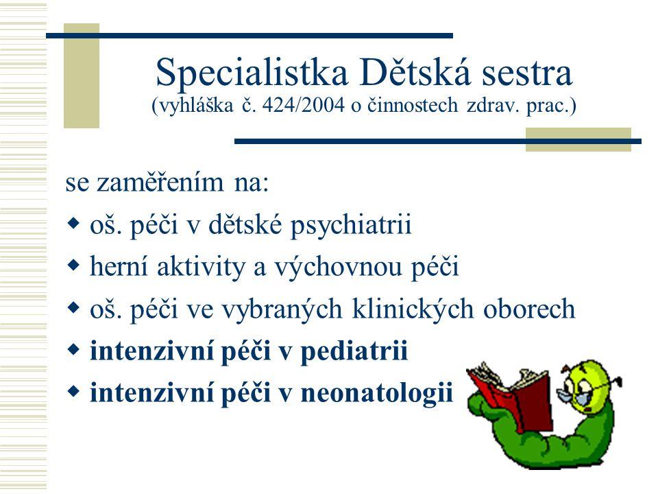 Specialistka Dětská sestra (vyhláška č. 424/2004 o činnostech zdrav