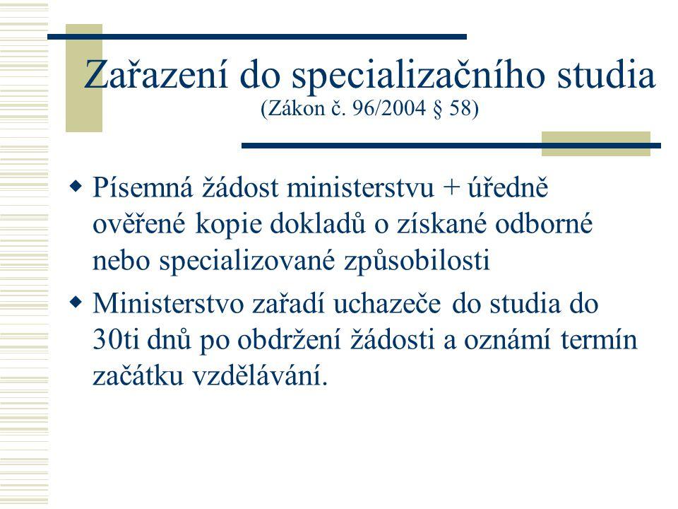 Zařazení do specializačního studia (Zákon č. 96/2004 § 58)