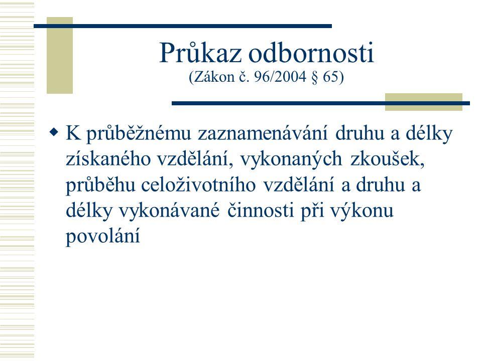 Průkaz odbornosti (Zákon č. 96/2004 § 65)