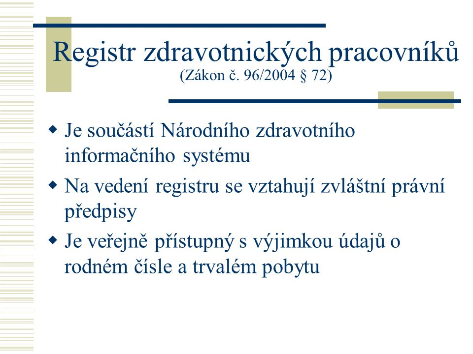 Registr zdravotnických pracovníků (Zákon č. 96/2004 § 72)