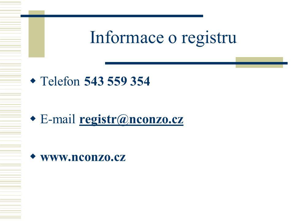 Informace o registru Telefon 543 559 354 E-mail registr@nconzo.cz