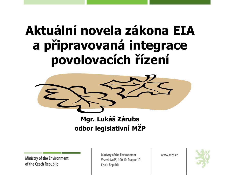 Aktuální novela zákona EIA a připravovaná integrace