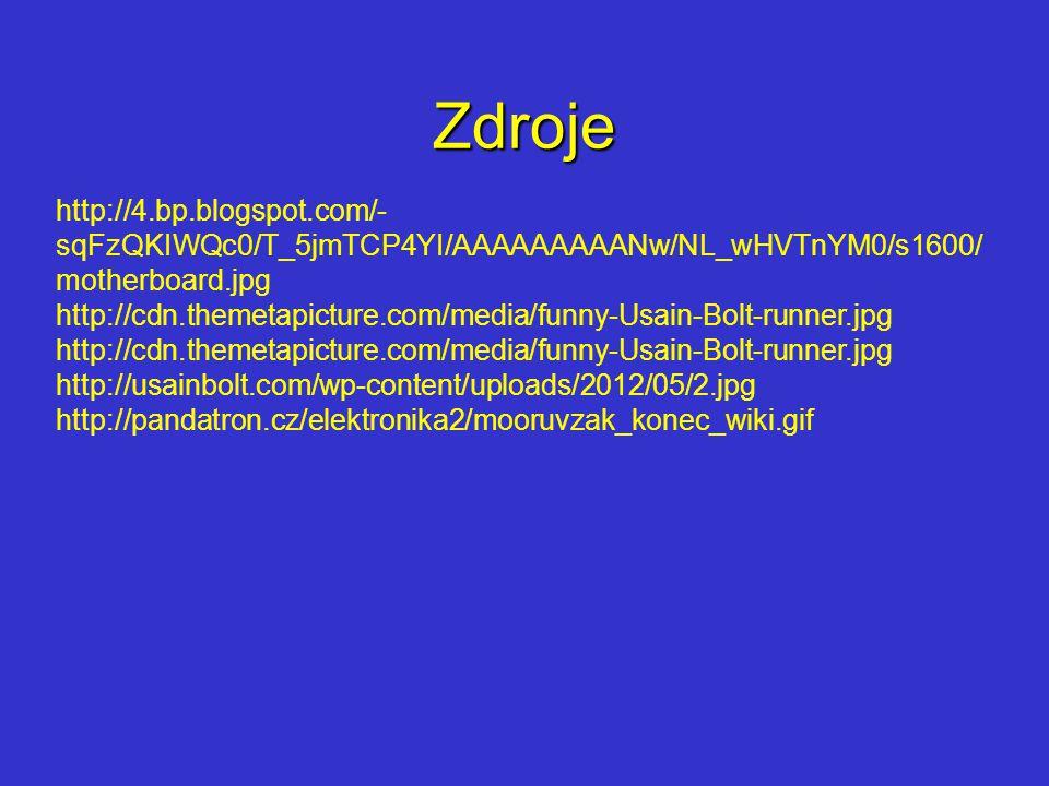 Zdroje http://4.bp.blogspot.com/-sqFzQKIWQc0/T_5jmTCP4YI/AAAAAAAAANw/NL_wHVTnYM0/s1600/motherboard.jpg.