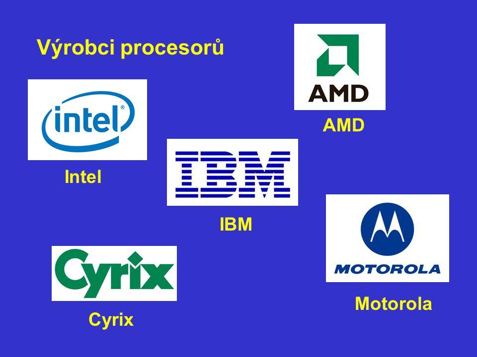 Výrobci procesorů AMD Intel IBM Motorola Cyrix