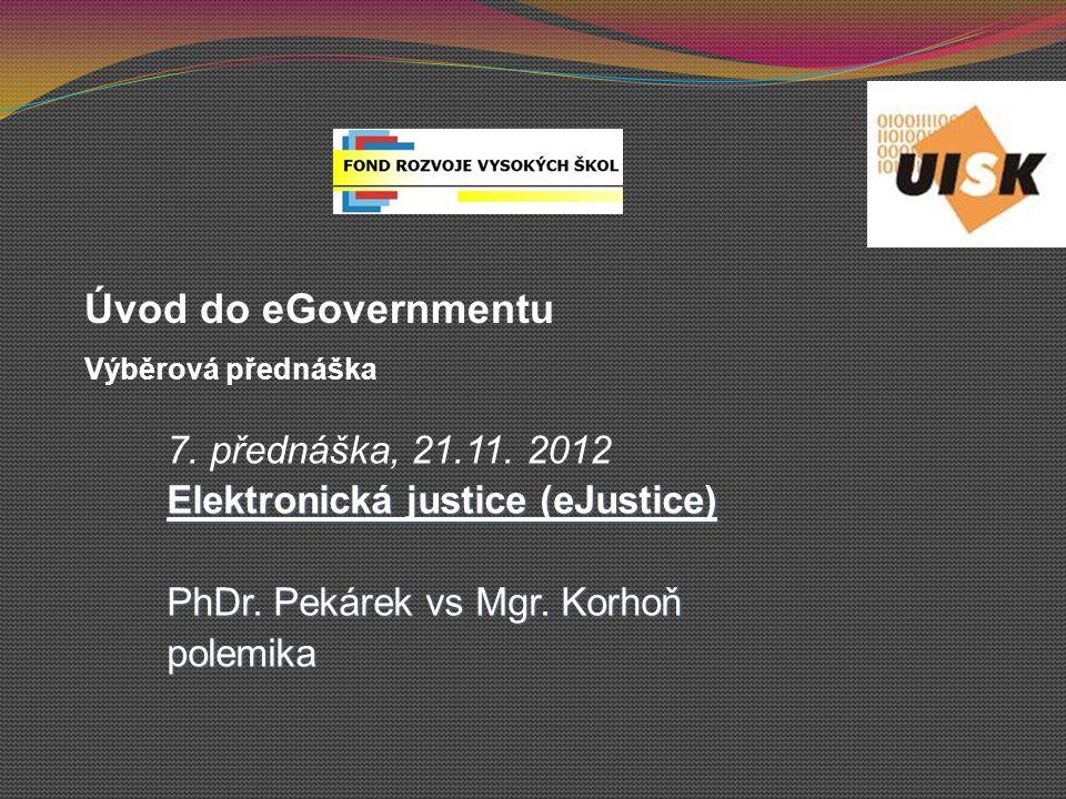 Úvod do eGovernmentu 7. přednáška, 21.11. 2012