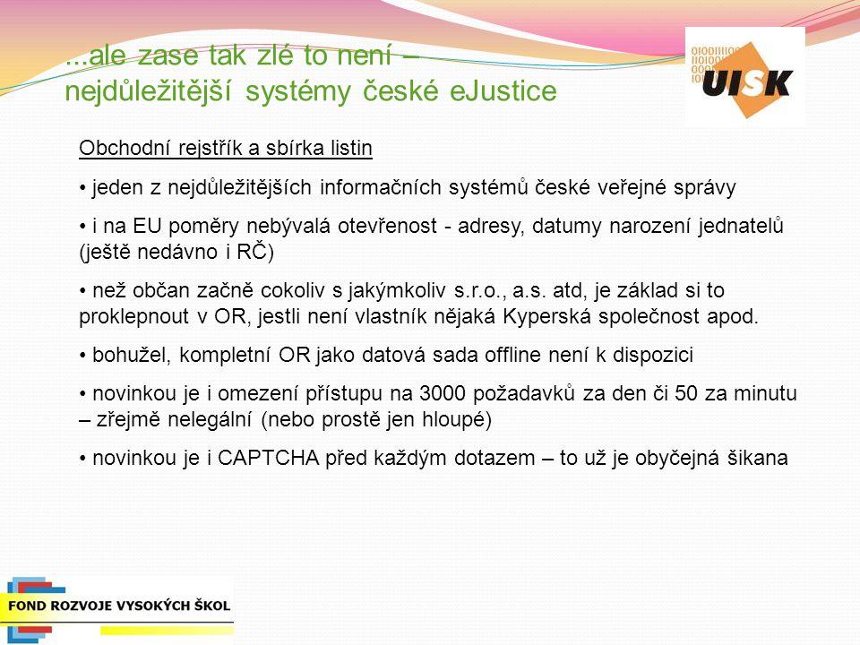 ...ale zase tak zlé to není – nejdůležitější systémy české eJustice