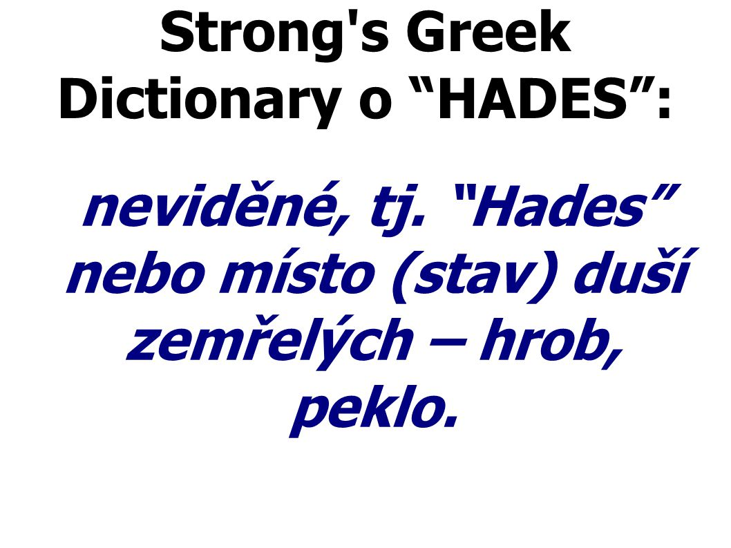 Strong s Greek Dictionary o HADES :