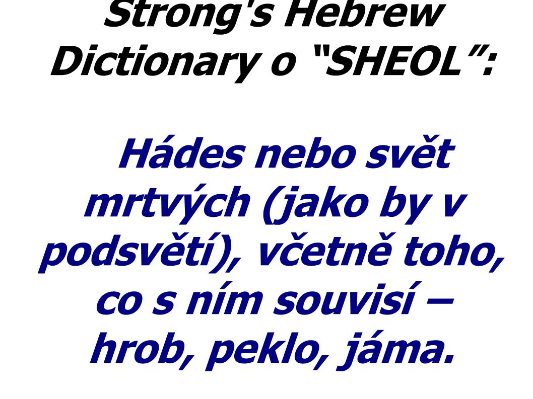 Strong s Hebrew Dictionary o SHEOL :