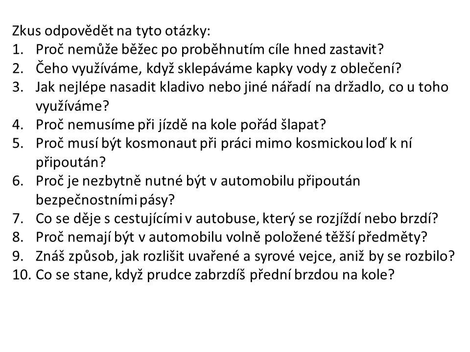 Zkus odpovědět na tyto otázky: