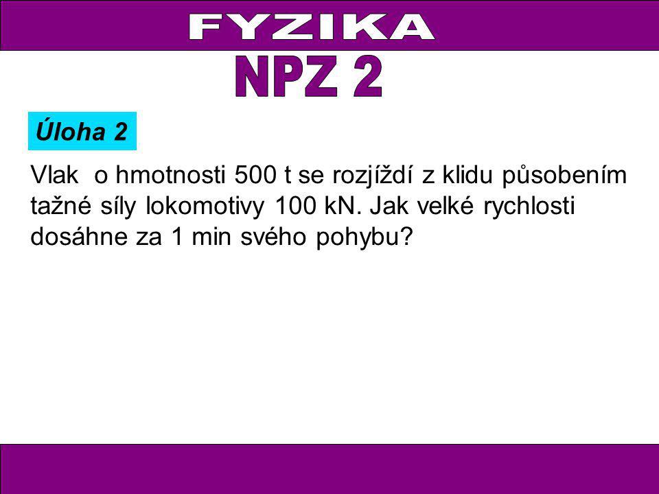 FYZIKA NPZ 2. Úloha 2.