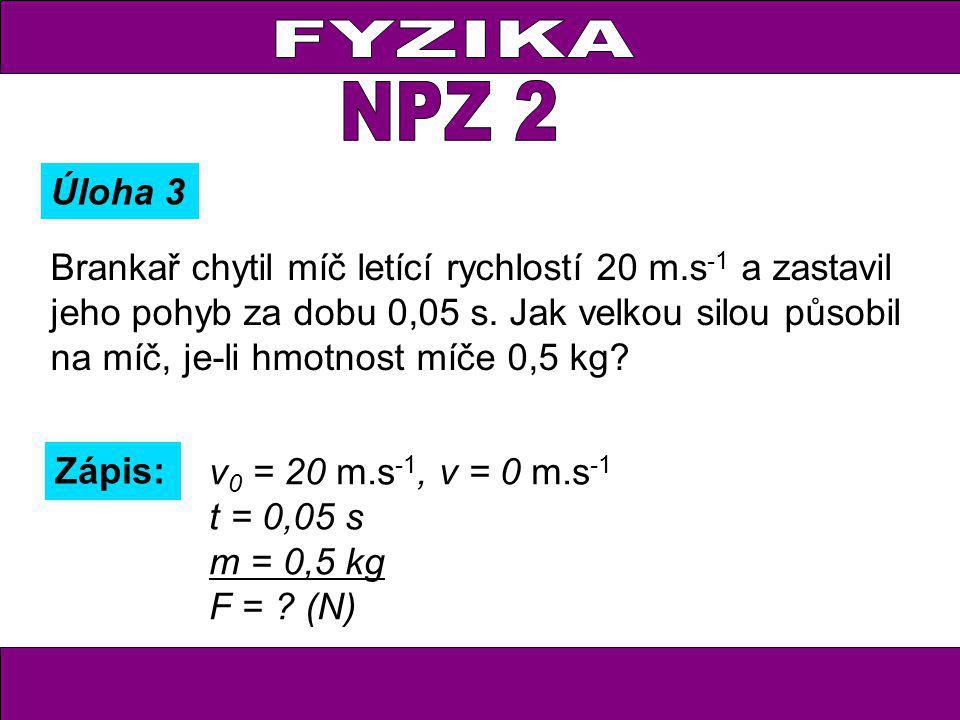 FYZIKA NPZ 2. Úloha 3.
