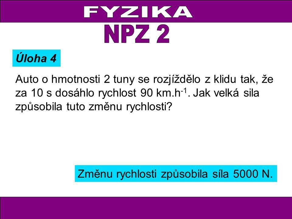 FYZIKA NPZ 2. Úloha 4.