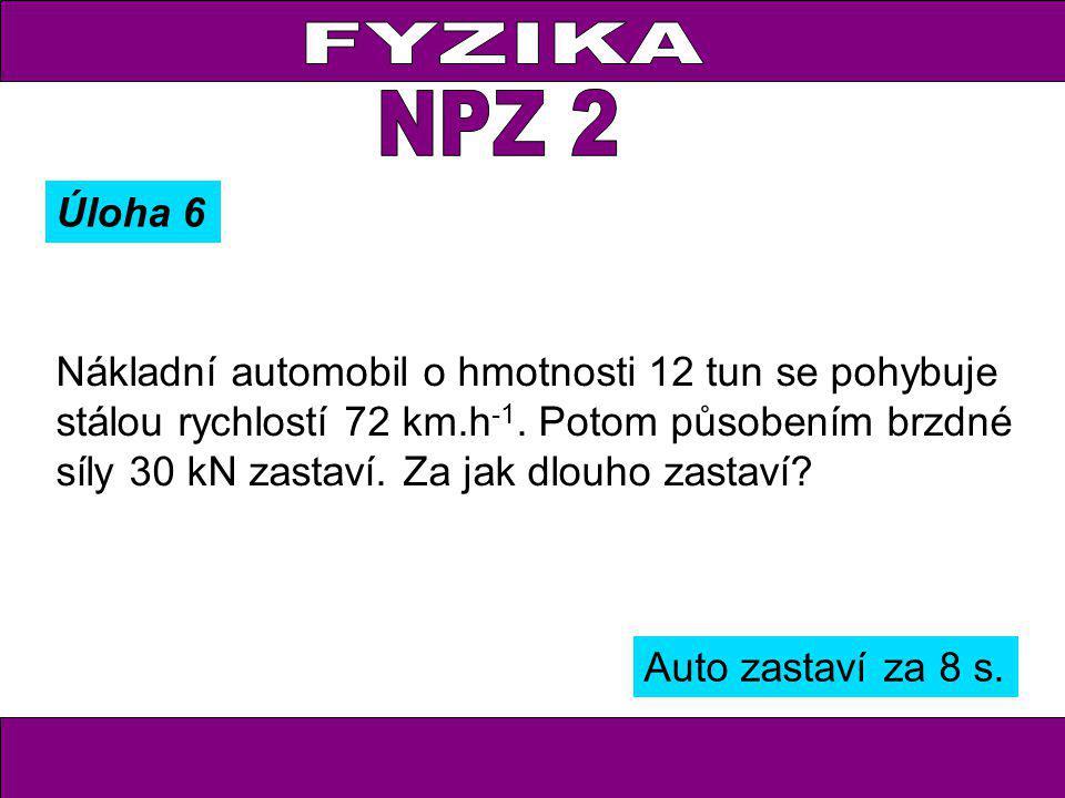 FYZIKA NPZ 2. Úloha 6.