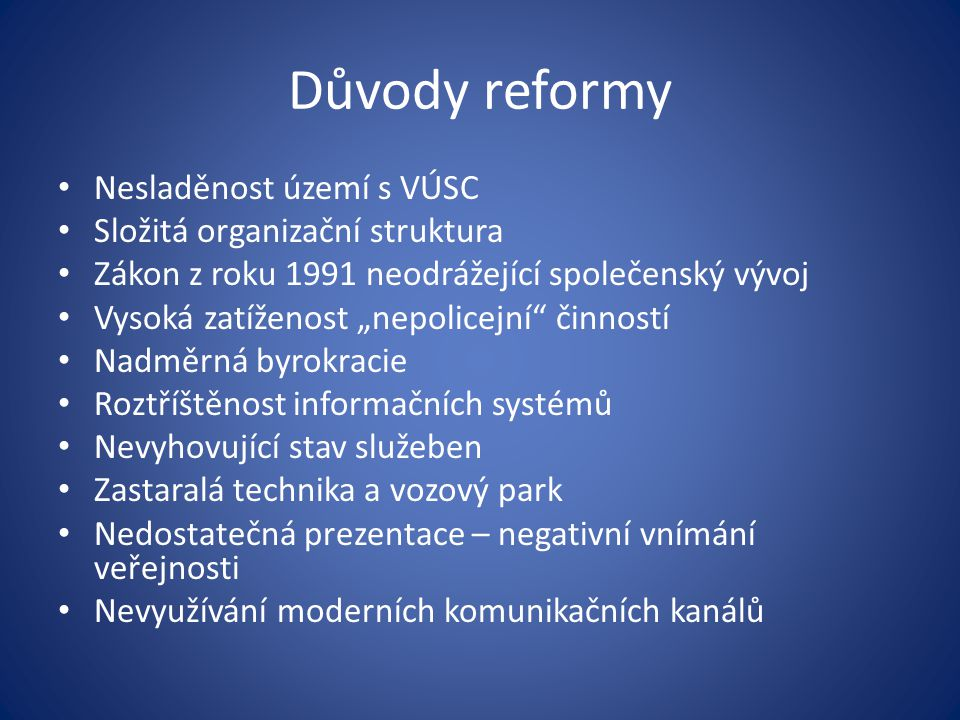 Důvody reformy Nesladěnost území s VÚSC Složitá organizační struktura