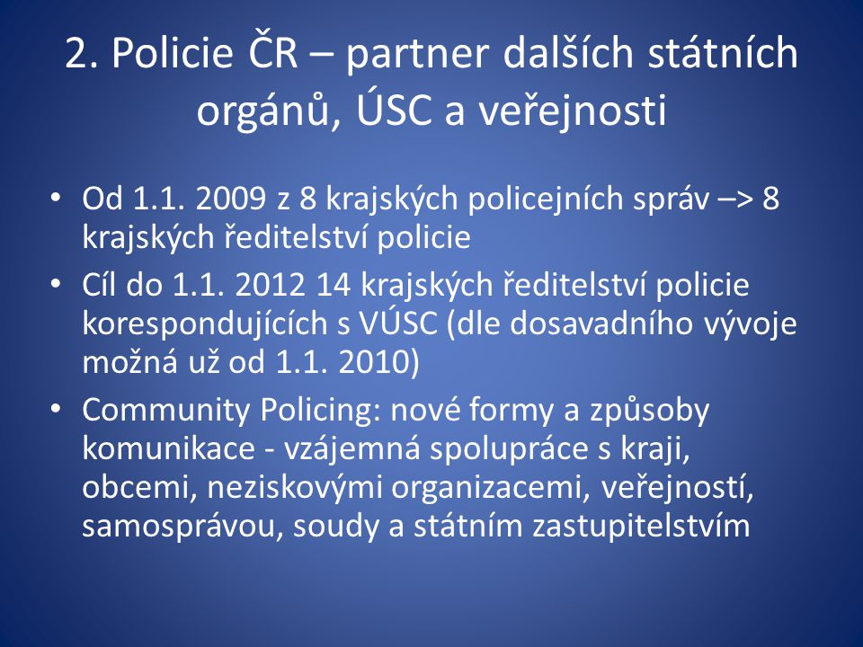 2. Policie ČR – partner dalších státních orgánů, ÚSC a veřejnosti