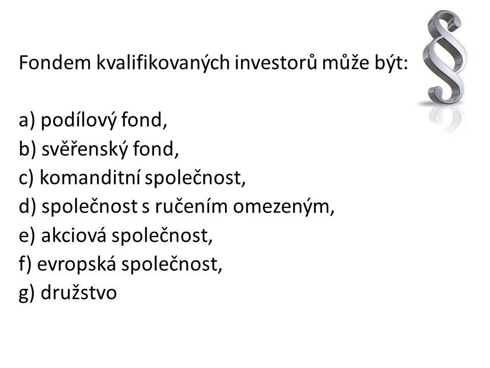 Fondem kvalifikovaných investorů může být: