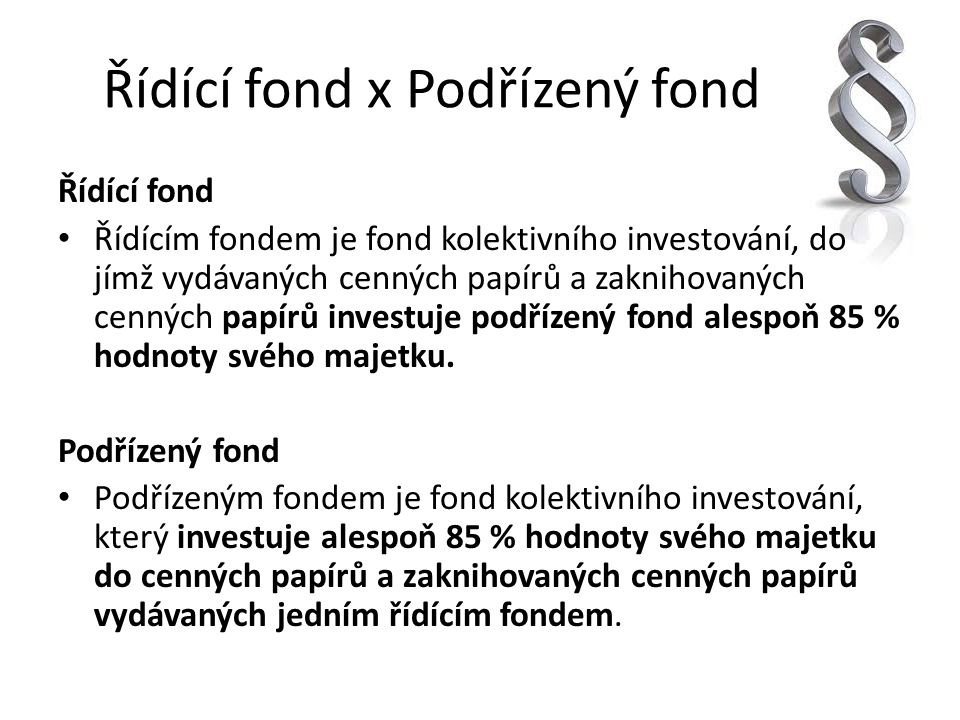 Řídící fond x Podřízený fond